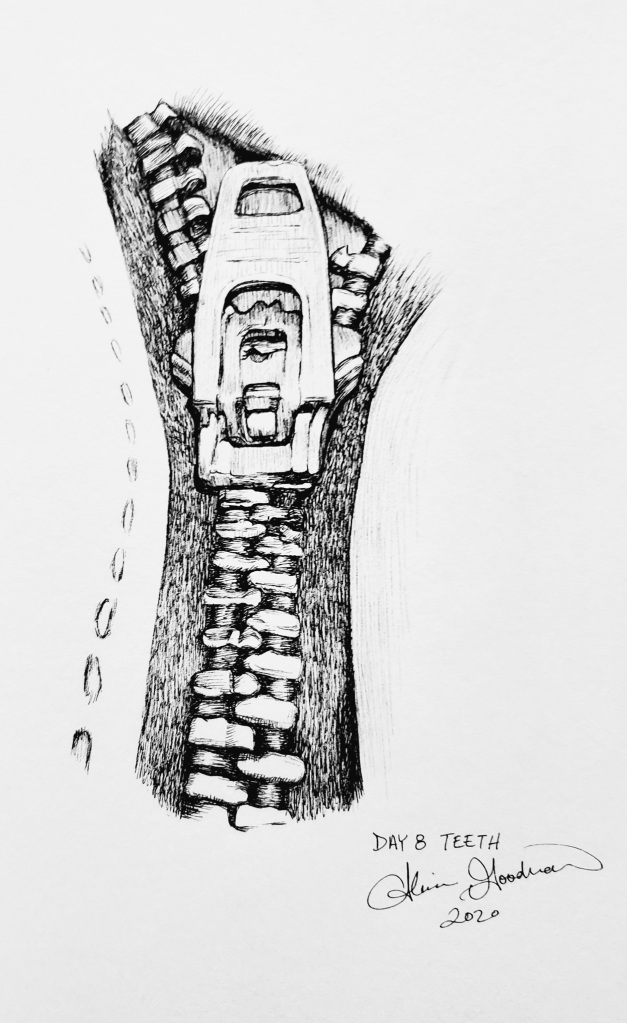 Inktober Day 8 Teeth zipper ink drawing alecia goodman 2020 to present
