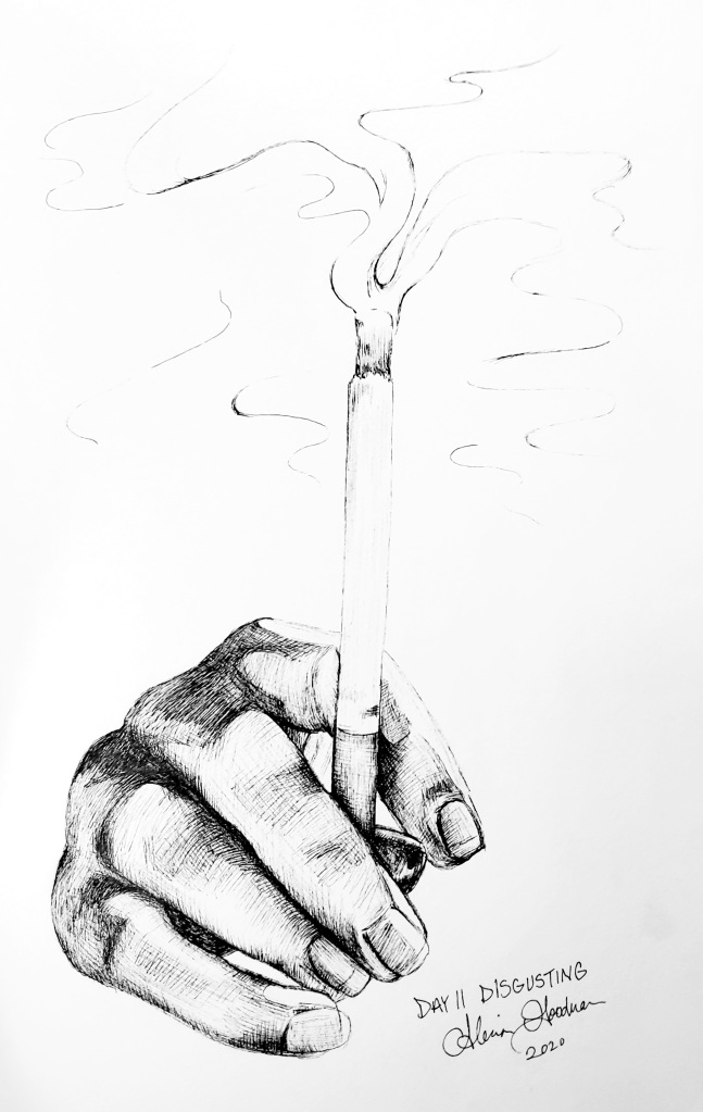 Inktober Day 11 Disgusting ink drawing of hand holding a cigarette by alecia goodman 2020 to present