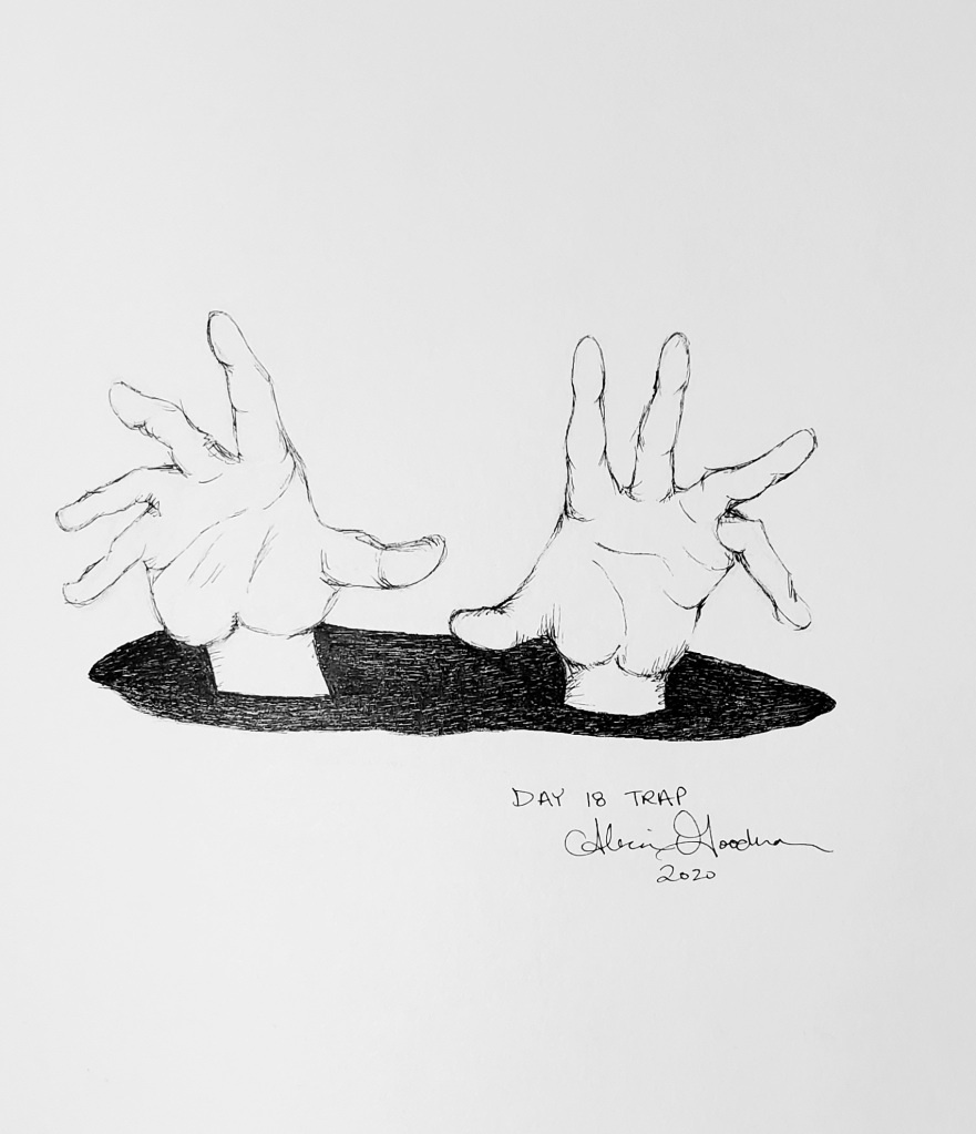 Inktober Day 18 Trap ink drawing of hands by alecia goodman 2020 to present